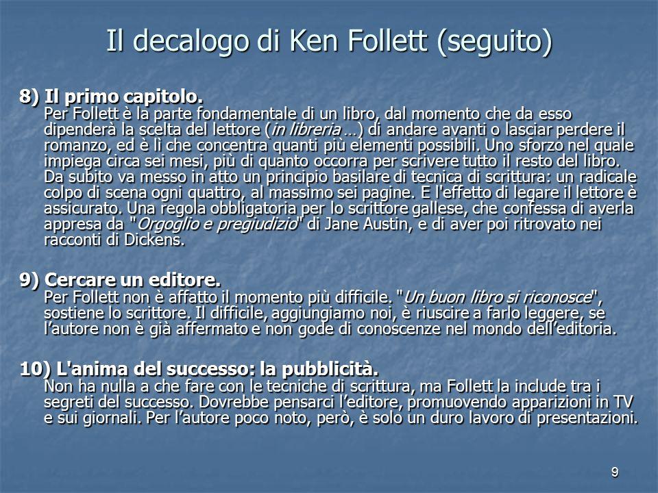 9 Il decalogo di Ken Follett (seguito) 8) Il primo capitolo.