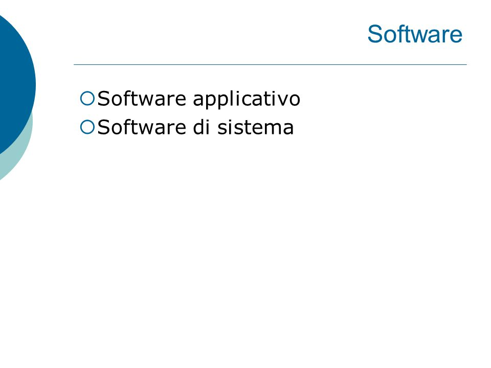 Software  Software applicativo  Software di sistema