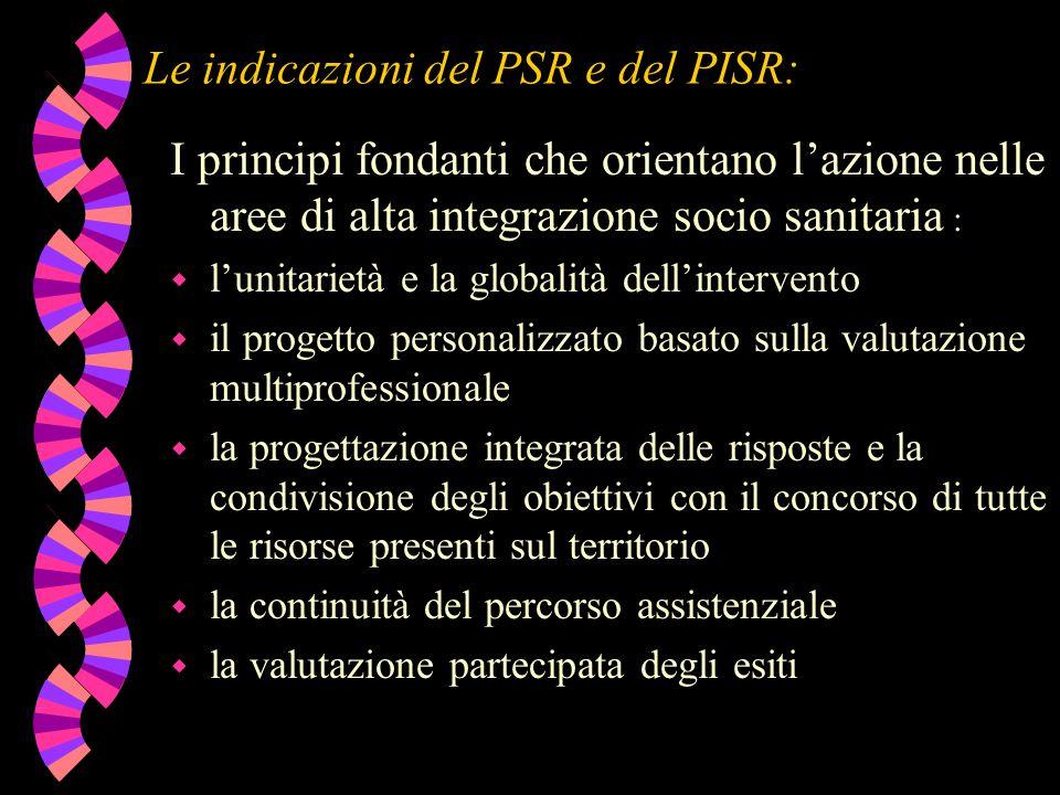 Le indicazioni del PSR e del PISR: I principi fondanti che orientano l'azione nelle aree di alta integrazione socio sanitaria : w l'unitarietà e la gl
