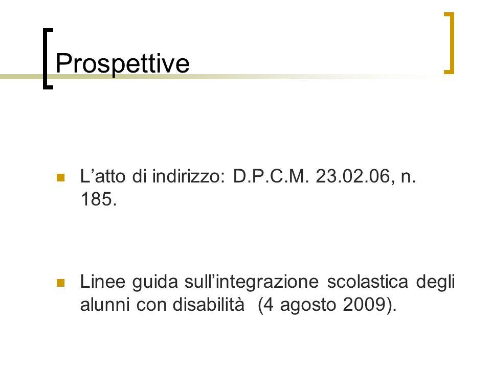 Prospettive L'atto di indirizzo: D.P.C.M.23.02.06, n.