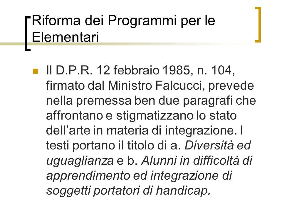 Riforma dei Programmi per le Elementari Il D.P.R.12 febbraio 1985, n.