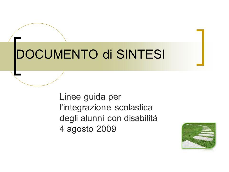 DOCUMENTO di SINTESI Linee guida per l'integrazione scolastica degli alunni con disabilità 4 agosto 2009