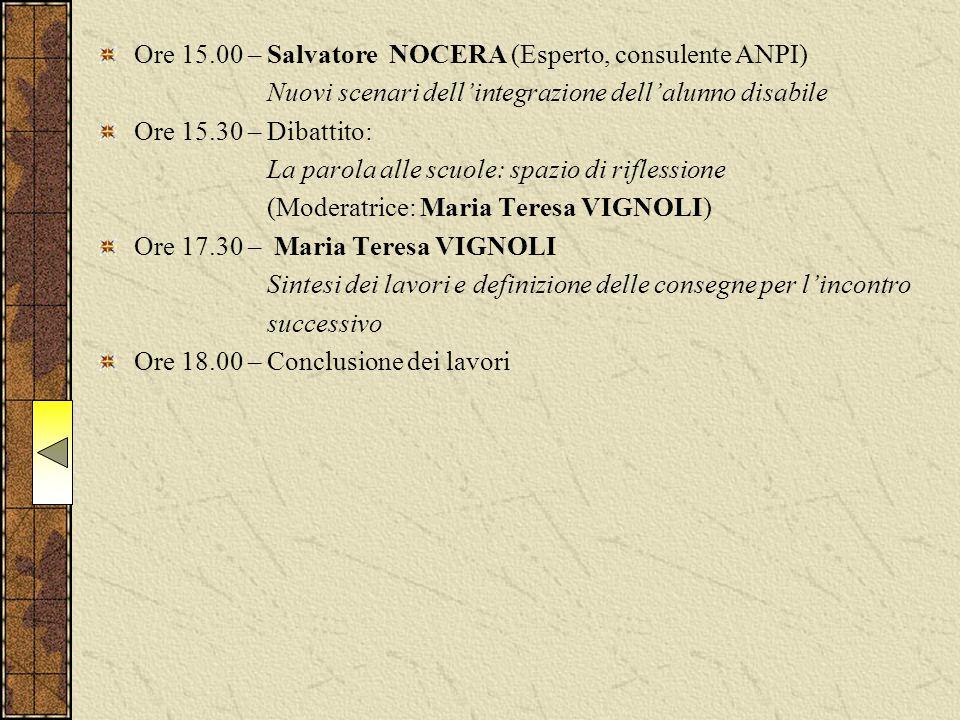 Ore 15.00 – Salvatore NOCERA (Esperto, consulente ANPI) Nuovi scenari dell'integrazione dell'alunno disabile Ore 15.30 – Dibattito: La parola alle scu
