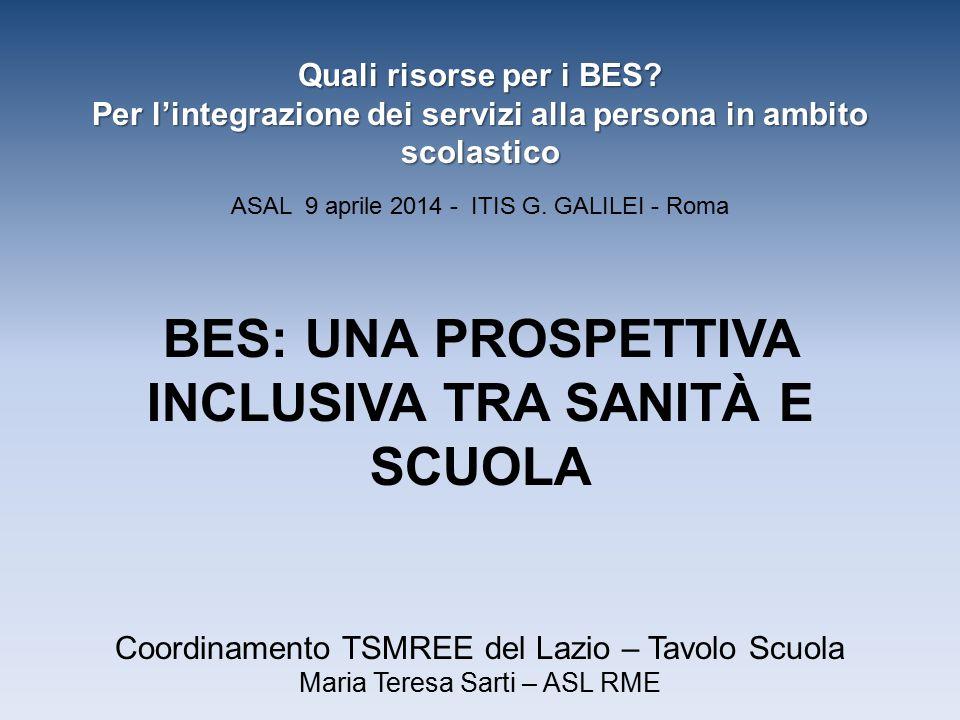 Coordinamento TSMREE del Lazio – Tavolo Scuola Maria Teresa Sarti – ASL RME Quali risorse per i BES.