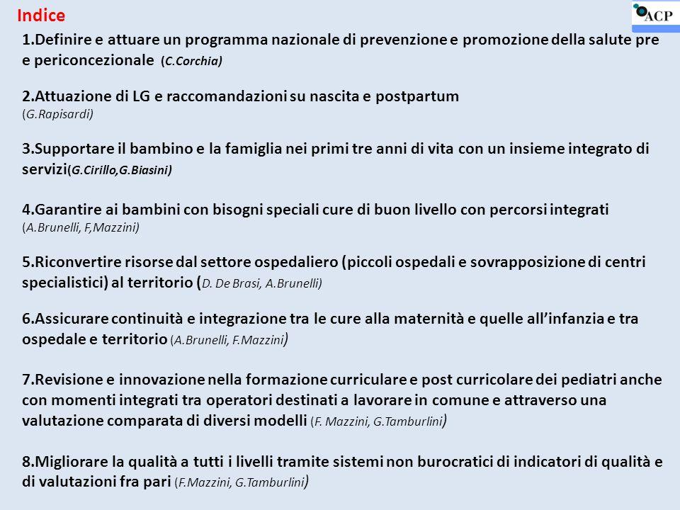 1.Definire e attuare un programma nazionale di prevenzione e promozione della salute pre e periconcezionale (C.Corchia) 2.Attuazione di LG e raccomand
