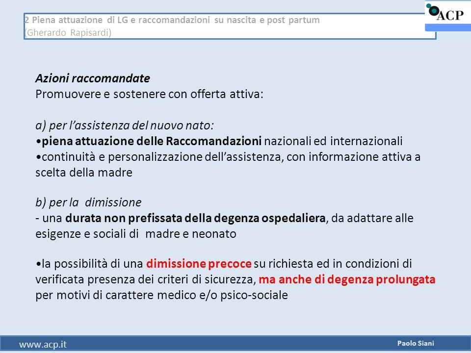 2 Piena attuazione di LG e raccomandazioni su nascita e post partum (Gherardo Rapisardi) Azioni raccomandate Promuovere e sostenere con offerta attiva