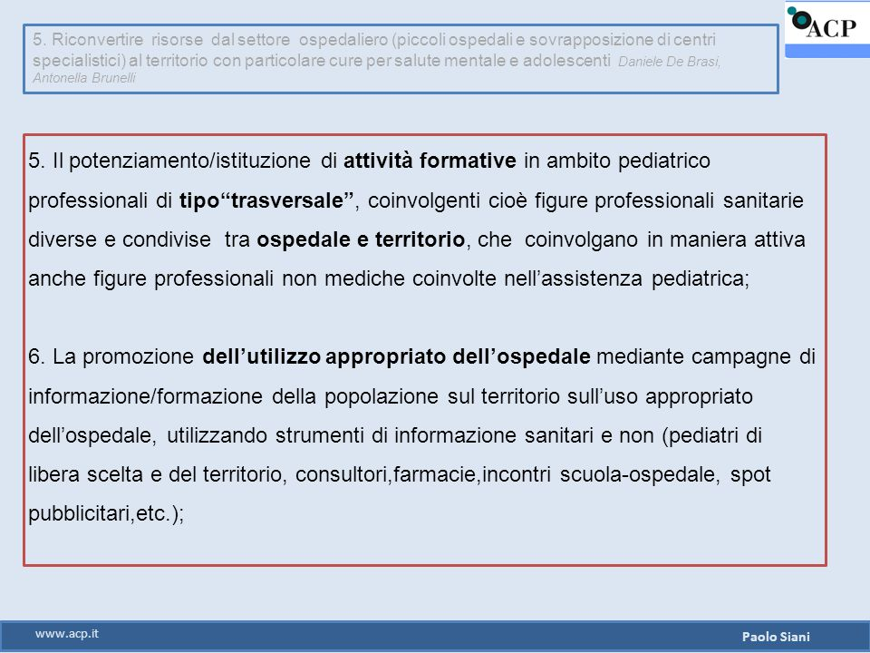 """5. Il potenziamento/istituzione di attività formative in ambito pediatrico professionali di tipo""""trasversale"""", coinvolgenti cioè figure professionali"""