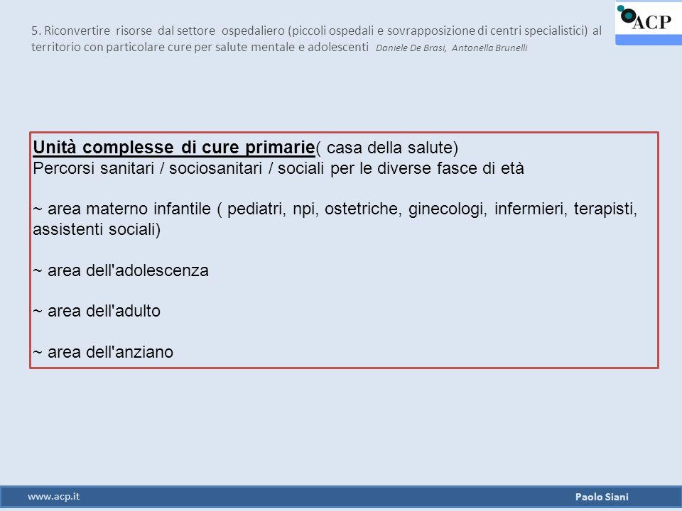 Unità complesse di cure primarie ( casa della salute) Percorsi sanitari / sociosanitari / sociali per le diverse fasce di età ~ area materno infantile