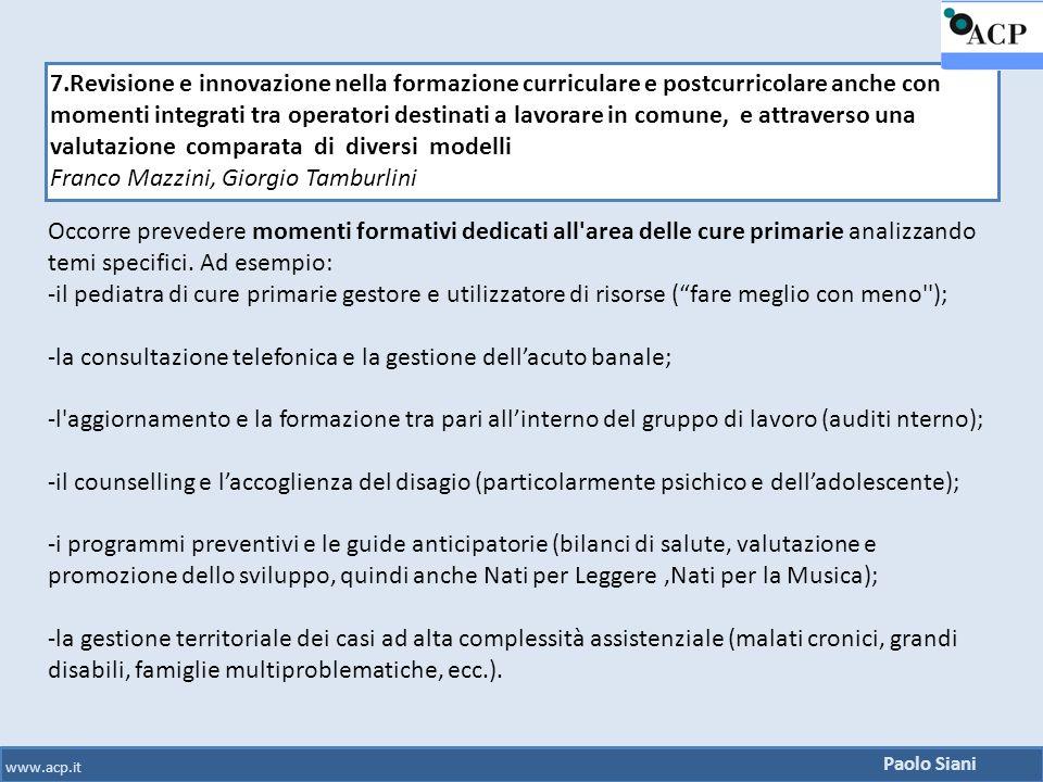 7.Revisione e innovazione nella formazione curriculare e postcurricolare anche con momenti integrati tra operatori destinati a lavorare in comune, e a