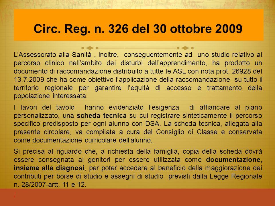 Circ. Reg. n. 326 del 30 ottobre 2009 L'Assessorato alla Sanità, inoltre, conseguentemente ad uno studio relativo al percorso clinico nell'ambito dei