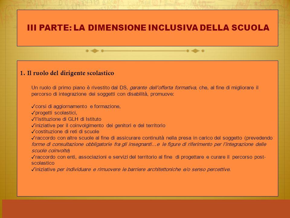 1. Il ruolo del dirigente scolastico Un ruolo di primo piano è rivestito dal DS, garante dell'offerta formativa, che, al fine di migliorare il percors