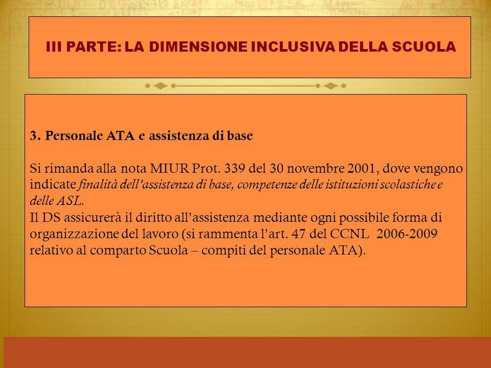 3. Personale ATA e assistenza di base Si rimanda alla nota MIUR Prot. 339 del 30 novembre 2001, dove vengono indicate finalità dell'assistenza di base