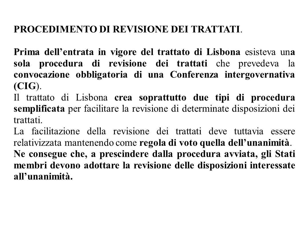 PROCEDIMENTO DI REVISIONE DEI TRATTATI. Prima dell'entrata in vigore del trattato di Lisbona esisteva una sola procedura di revisione dei trattati che