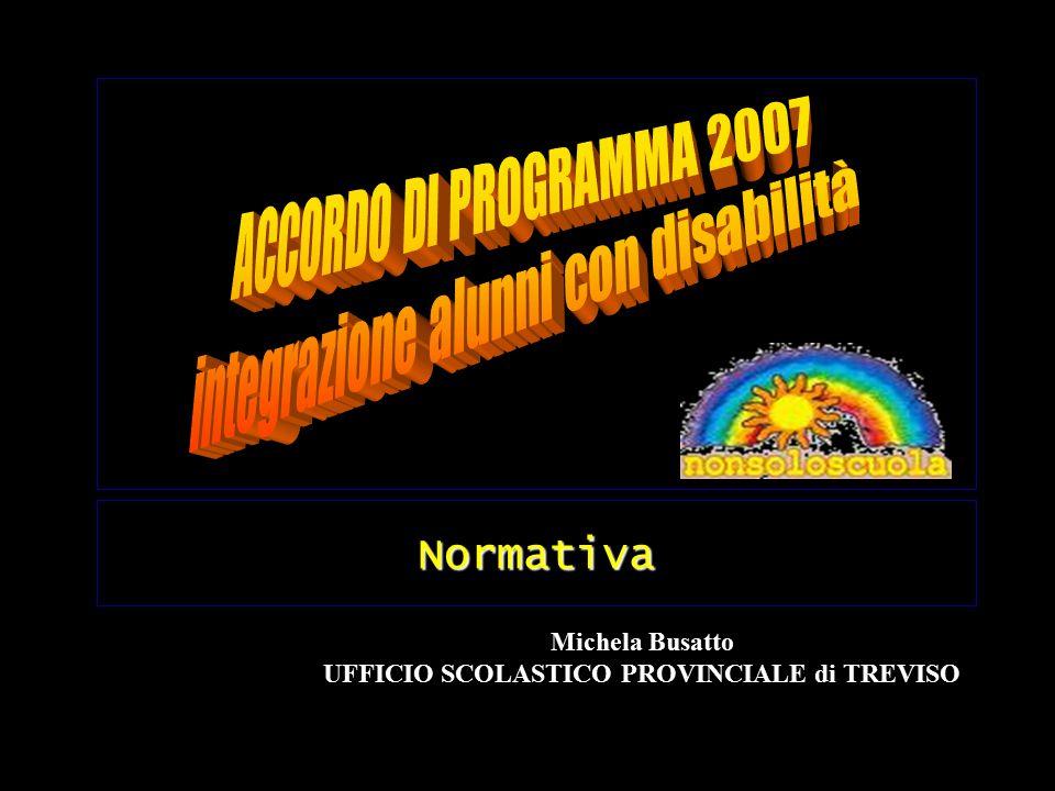 Michela Busatto UFFICIO SCOLASTICO PROVINCIALE di TREVISO Normativa