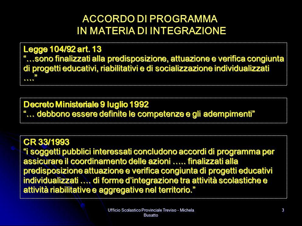 """Ufficio Scolastico Provinciale Treviso - Michela Busatto 3 ACCORDO DI PROGRAMMA IN MATERIA DI INTEGRAZIONE CR 33/1993 """"i soggetti pubblici interessati"""