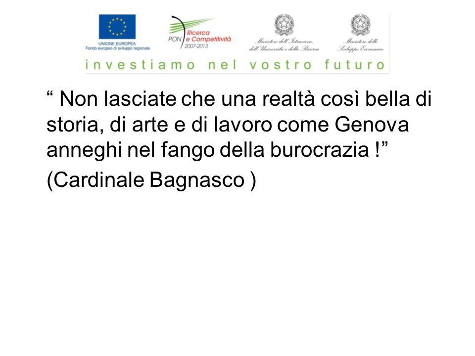 Non lasciate che una realtà così bella di storia, di arte e di lavoro come Genova anneghi nel fango della burocrazia ! (Cardinale Bagnasco )