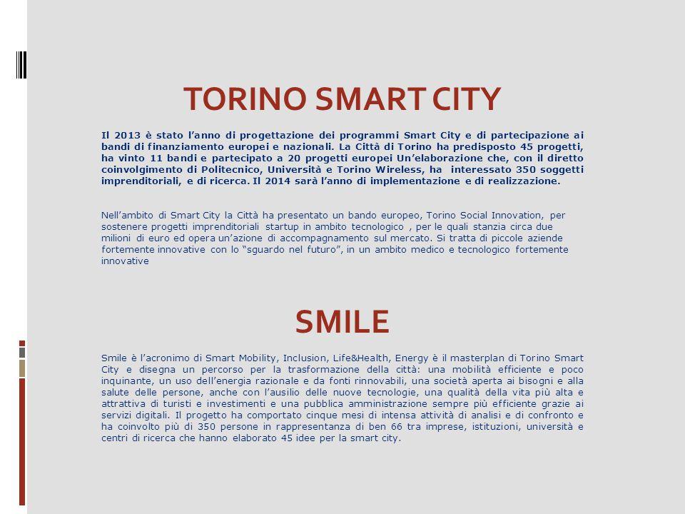 TORINO SMART CITY Il 2013 è stato l'anno di progettazione dei programmi Smart City e di partecipazione ai bandi di finanziamento europei e nazionali.