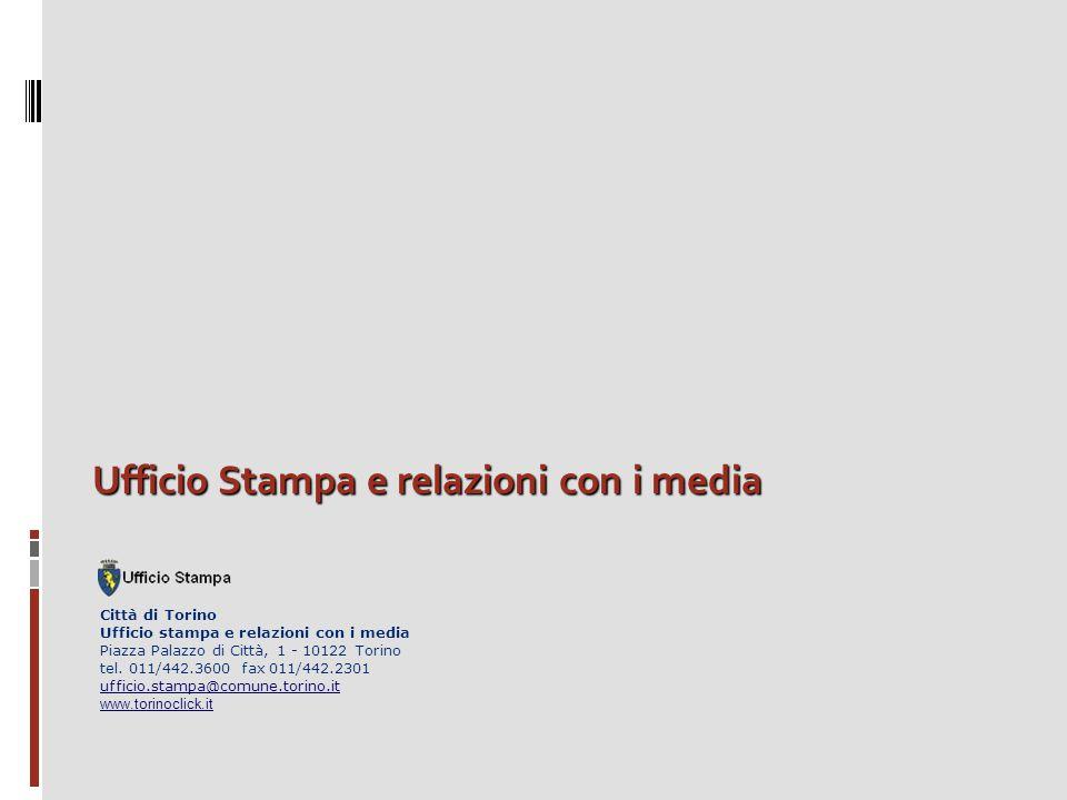 Ufficio Stampa e relazioni con i media Città di Torino Ufficio stampa e relazioni con i media Piazza Palazzo di Città, 1 - 10122 Torino tel. 011/442.3