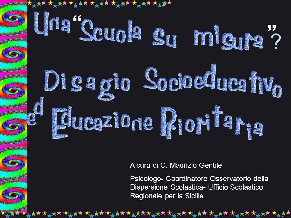   A cura di C. Maurizio Gentile Psicologo- Coordinatore Osservatorio della Dispersione Scolastica- Ufficio Scolastico Regionale per la Sicilia ?