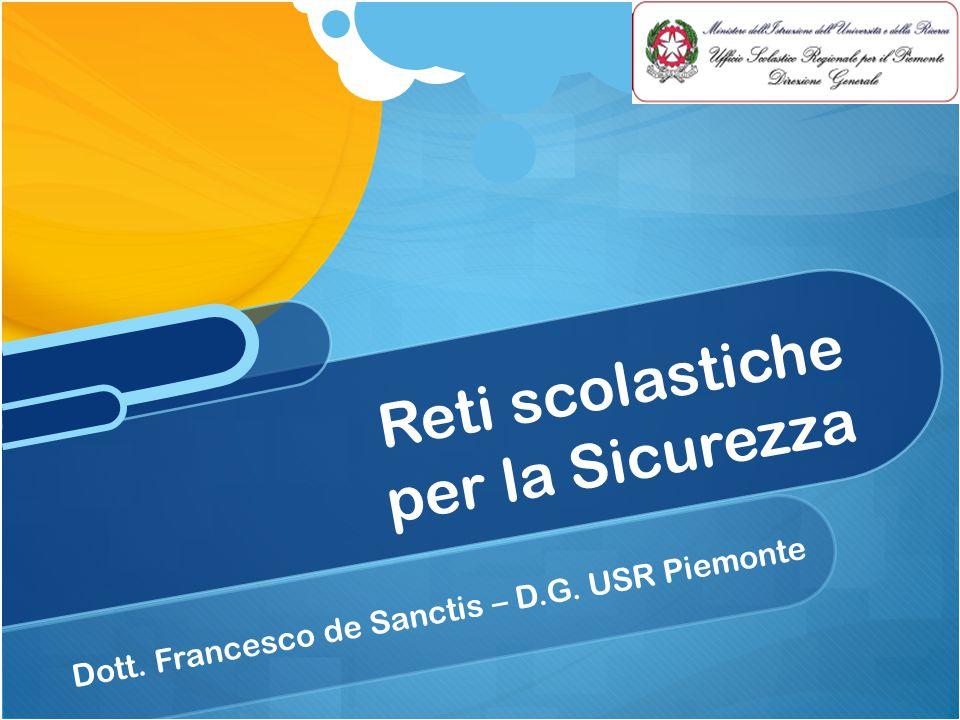 Dott. Francesco de Sanctis – D.G. USR Piemonte Reti scolastiche per la Sicurezza