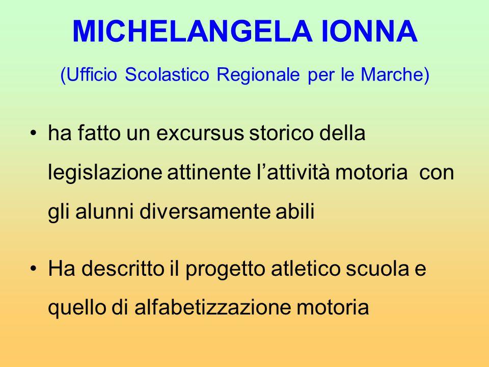 MICHELANGELA IONNA (Ufficio Scolastico Regionale per le Marche) ha fatto un excursus storico della legislazione attinente l'attività motoria con gli a