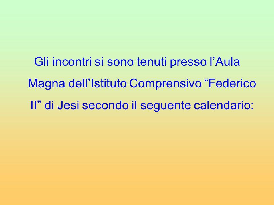"""Gli incontri si sono tenuti presso l'Aula Magna dell'Istituto Comprensivo """"Federico II"""" di Jesi secondo il seguente calendario:"""