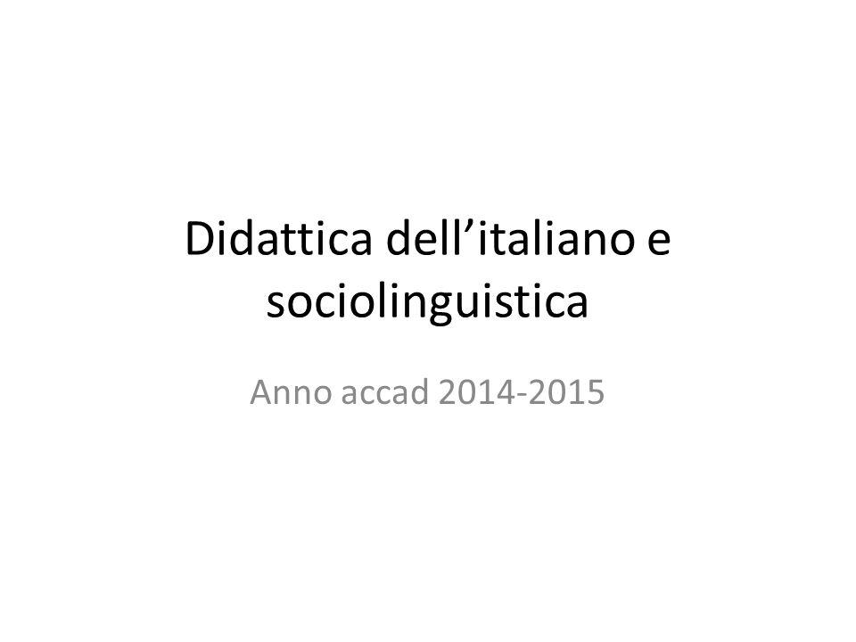 Didattica dell'italiano e sociolinguistica Anno accad 2014-2015