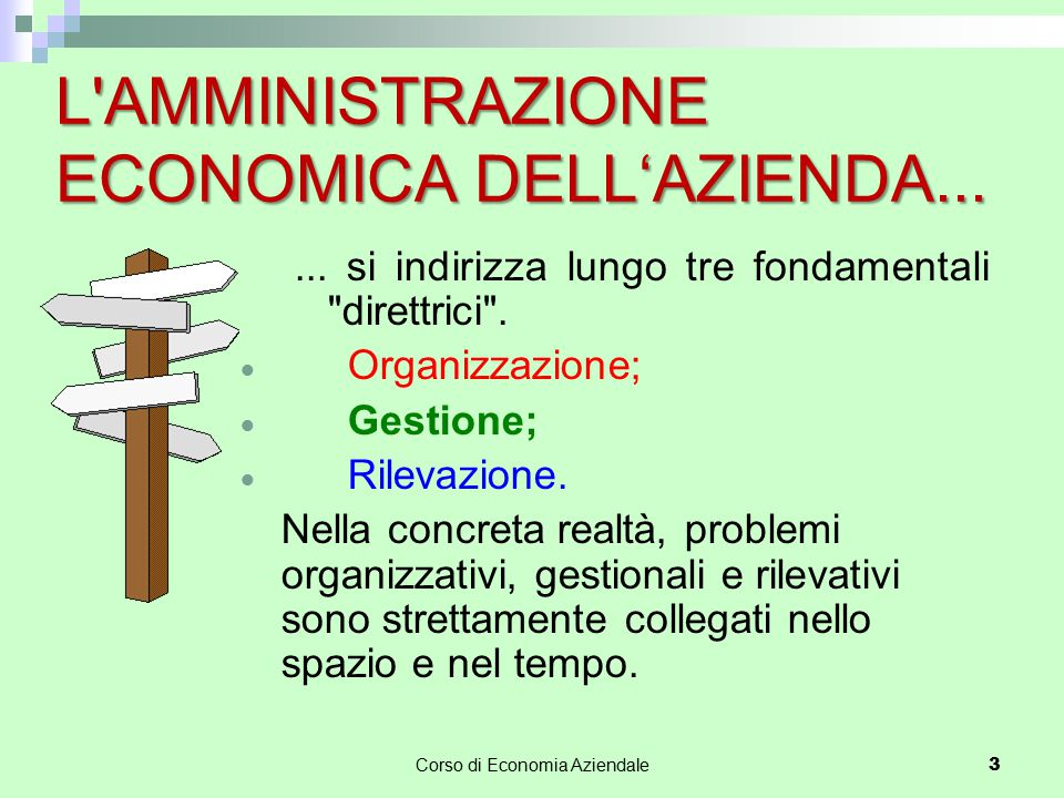 3 L'AMMINISTRAZIONE ECONOMICA DELL'AZIENDA...... si indirizza lungo tre fondamentali