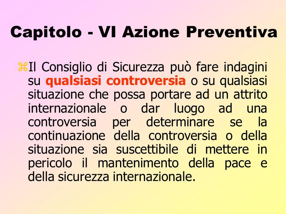 Capitolo VI Soluzione pacifica delle controversie zLe parti di una controversia, la cui continuazione sia suscettibile di mettere in pericolo il mante
