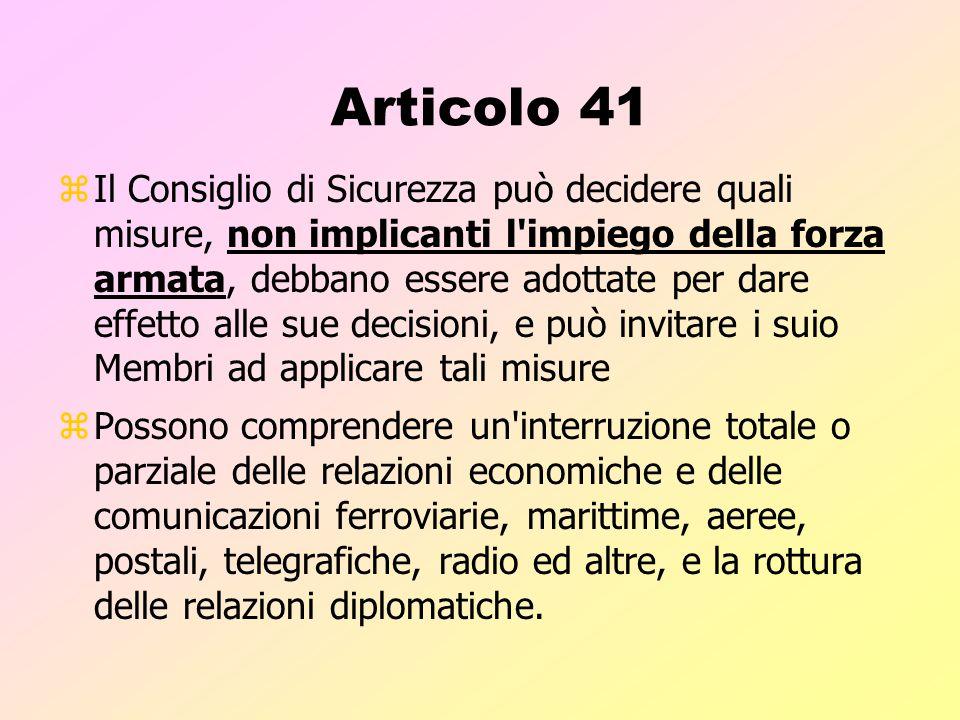 Articolo 40 zAl fine di prevenire un aggravarsi della situazione, il Consiglio di Sicurezza prima di fare le raccomandazioni o di decidere sulle misur