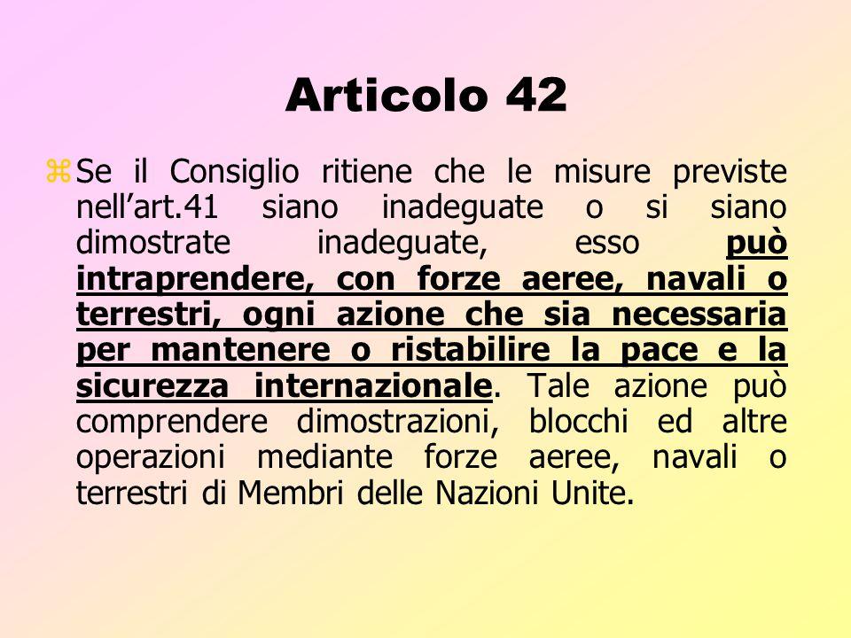 Articolo 41 zIl Consiglio di Sicurezza può decidere quali misure, non implicanti l'impiego della forza armata, debbano essere adottate per dare effett