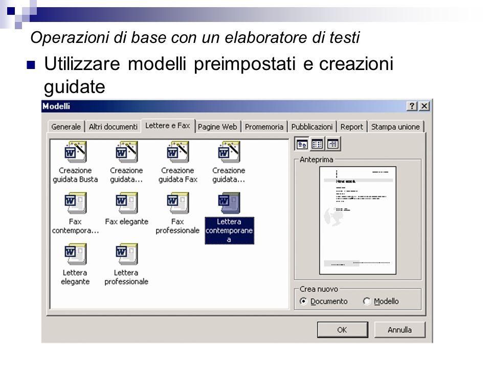 Operazioni di base con un elaboratore di testi Utilizzare modelli preimpostati e creazioni guidate