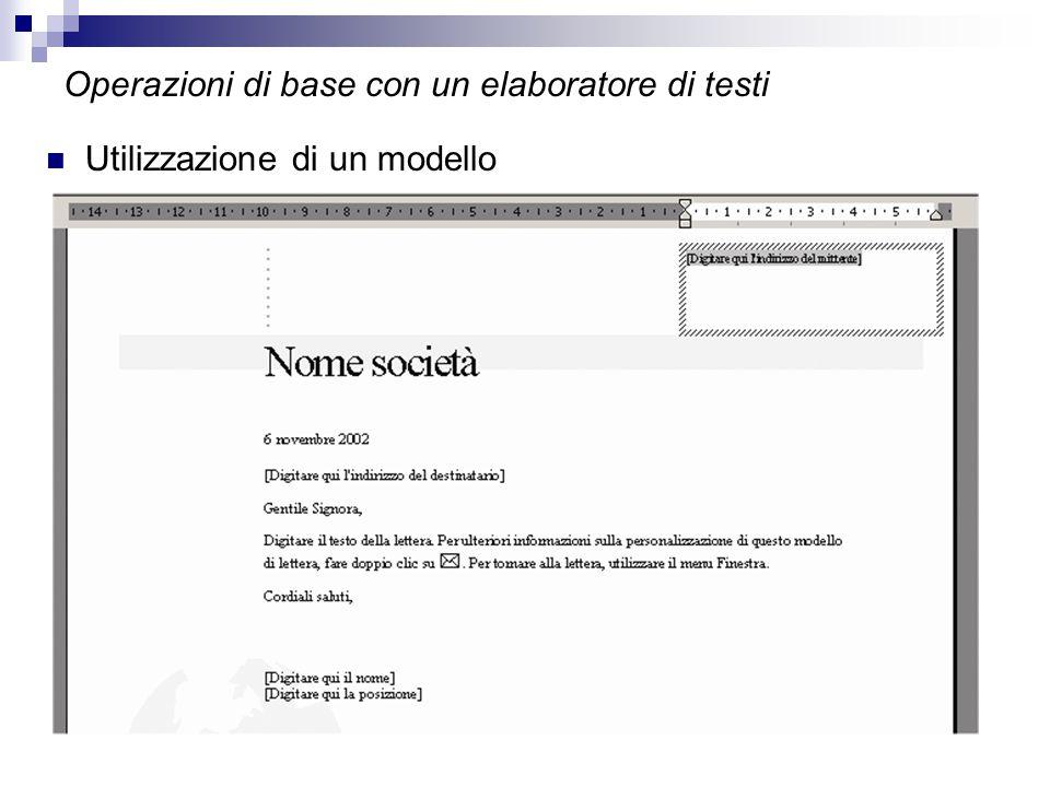 Operazioni di base con un elaboratore di testi Utilizzazione di un modello