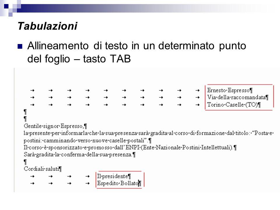 Tabulazioni Allineamento di testo in un determinato punto del foglio – tasto TAB