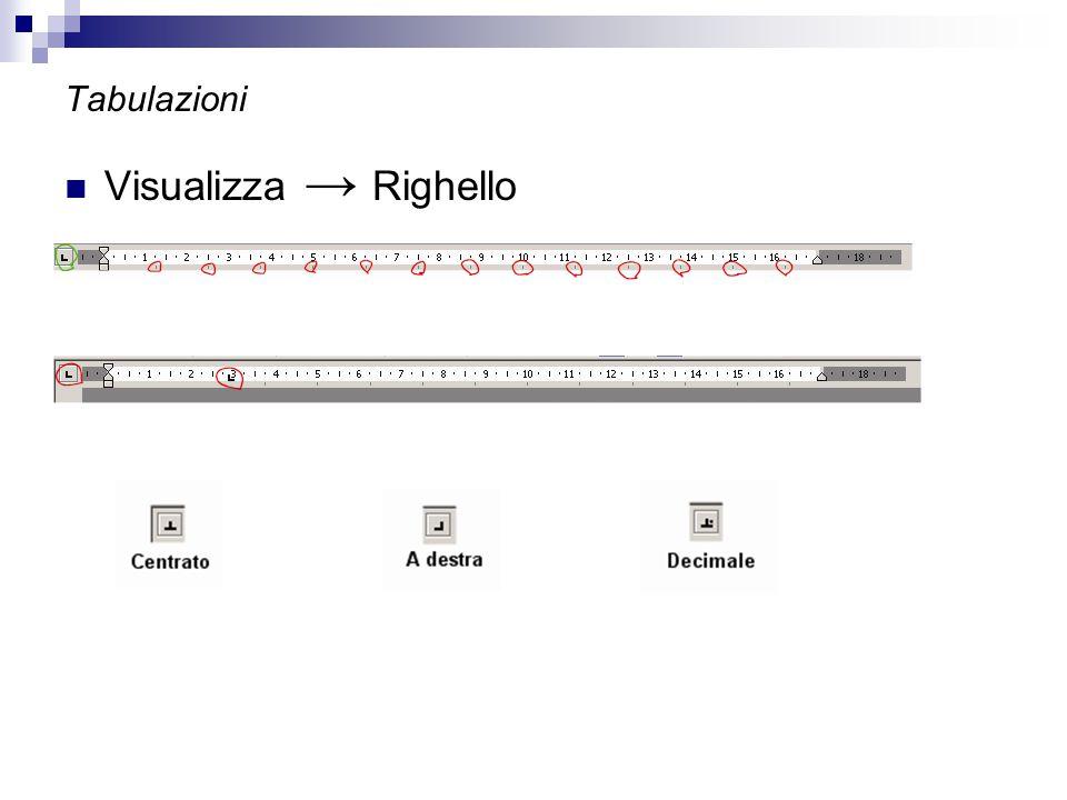 Tabulazioni Visualizza → Righello