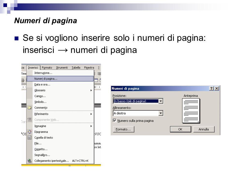 Numeri di pagina Se si vogliono inserire solo i numeri di pagina: inserisci → numeri di pagina