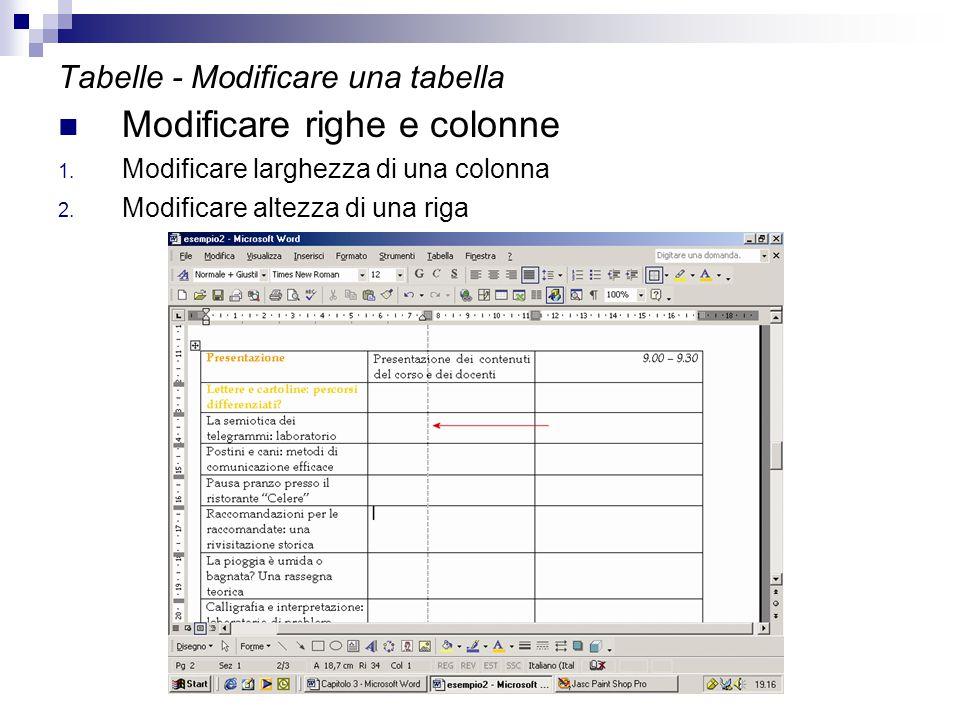 Tabelle - Modificare una tabella Modificare righe e colonne 1. Modificare larghezza di una colonna 2. Modificare altezza di una riga