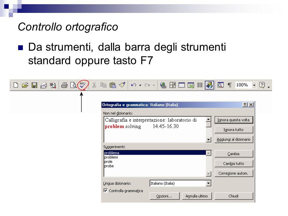 Controllo ortografico Da strumenti, dalla barra degli strumenti standard oppure tasto F7