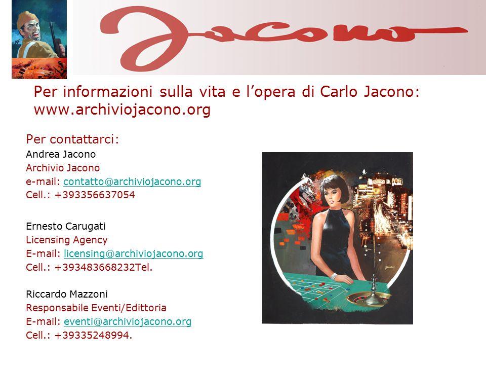 Per informazioni sulla vita e l'opera di Carlo Jacono: www.archiviojacono.org Per contattarci: Andrea Jacono Archivio Jacono e-mail: contatto@archiviojacono.orgcontatto@archiviojacono.org Cell.: +393356637054 Ernesto Carugati Licensing Agency E-mail: licensing@archiviojacono.orglicensing@archiviojacono.org Cell.: +393483668232Tel.