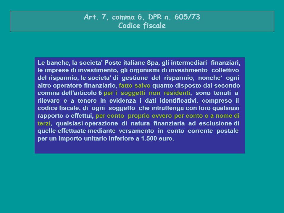 Le banche, la societa' Poste italiane Spa, gli intermediari finanziari, le imprese di investimento, gli organismi di investimento collettivo del rispa