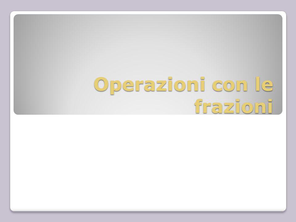 Operazioni con le frazioni
