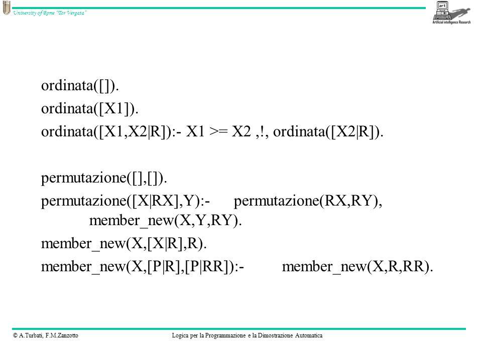 """© A.Turbati, F.M.ZanzottoLogica per la Programmazione e la Dimostrazione Automatica University of Rome """"Tor Vergata"""" ordinata([]). ordinata([X1]). ord"""