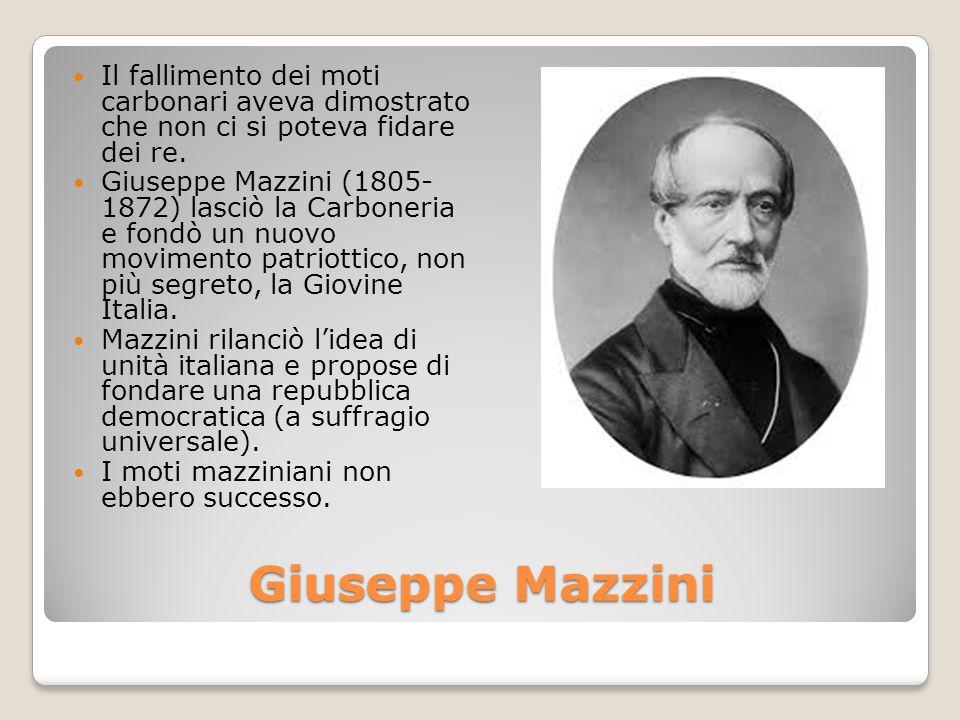 Giuseppe Mazzini Il fallimento dei moti carbonari aveva dimostrato che non ci si poteva fidare dei re. Giuseppe Mazzini (1805- 1872) lasciò la Carbone
