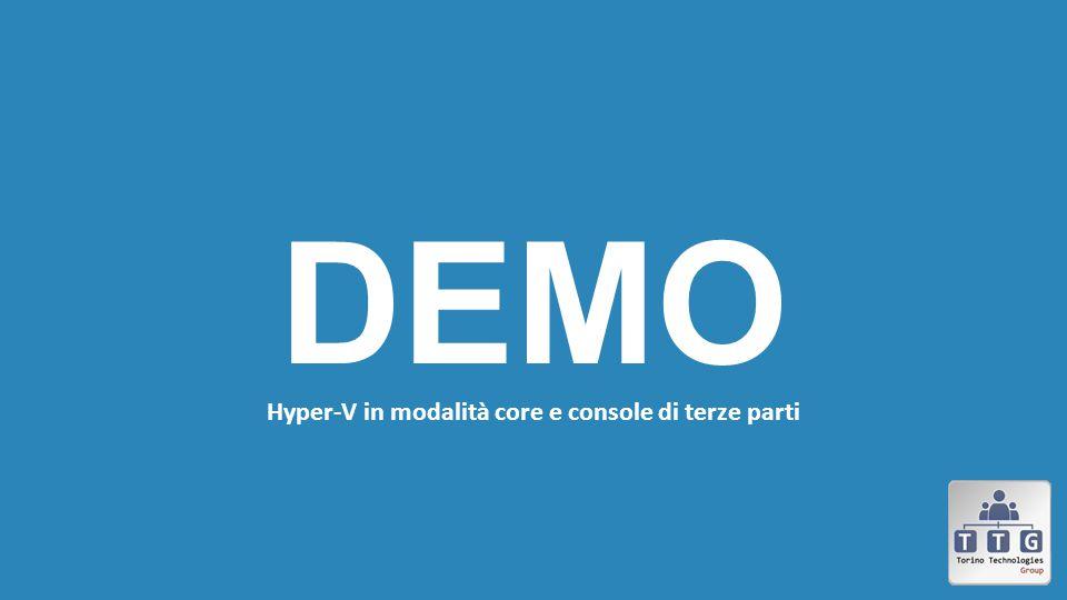 DEMO Hyper-V in modalità core e console di terze parti