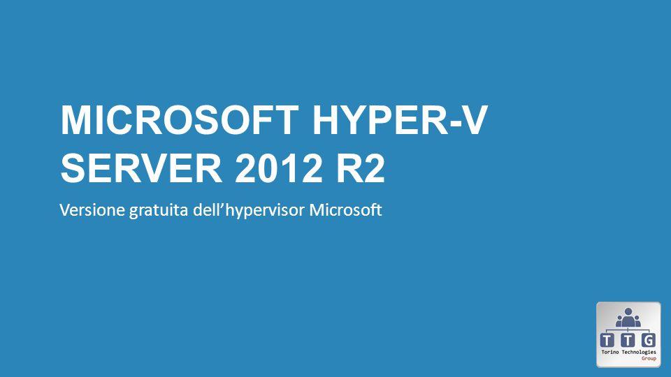 MICROSOFT HYPER-V SERVER 2012 R2 Versione gratuita dell'hypervisor Microsoft