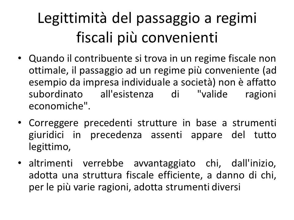 Legittimità del passaggio a regimi fiscali più convenienti Quando il contribuente si trova in un regime fiscale non ottimale, il passaggio ad un regim