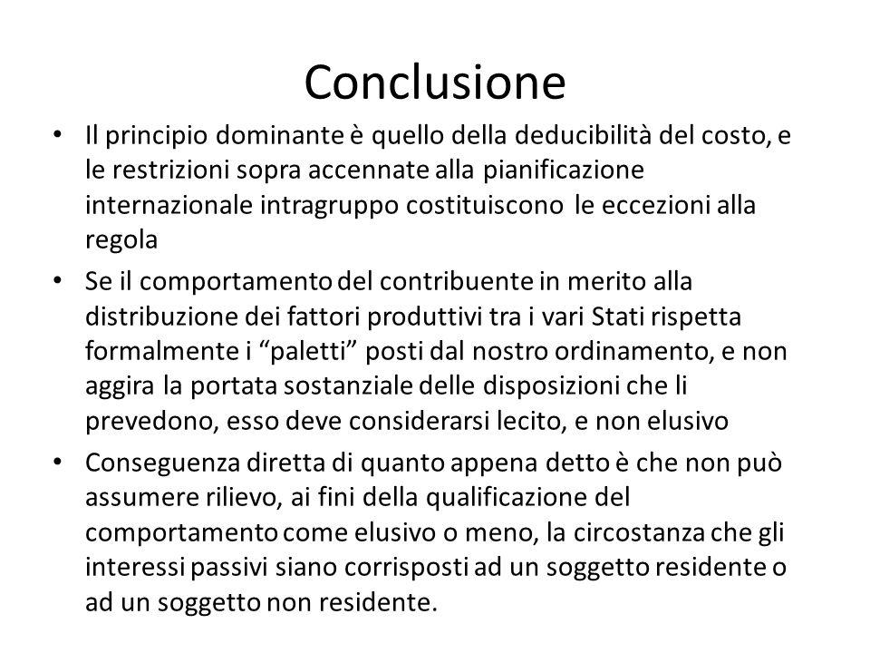 Conclusione Il principio dominante è quello della deducibilità del costo, e le restrizioni sopra accennate alla pianificazione internazionale intragru