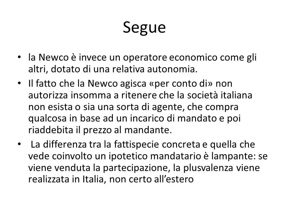 Segue la Newco è invece un operatore economico come gli altri, dotato di una relativa autonomia. Il fatto che la Newco agisca «per conto di» non autor