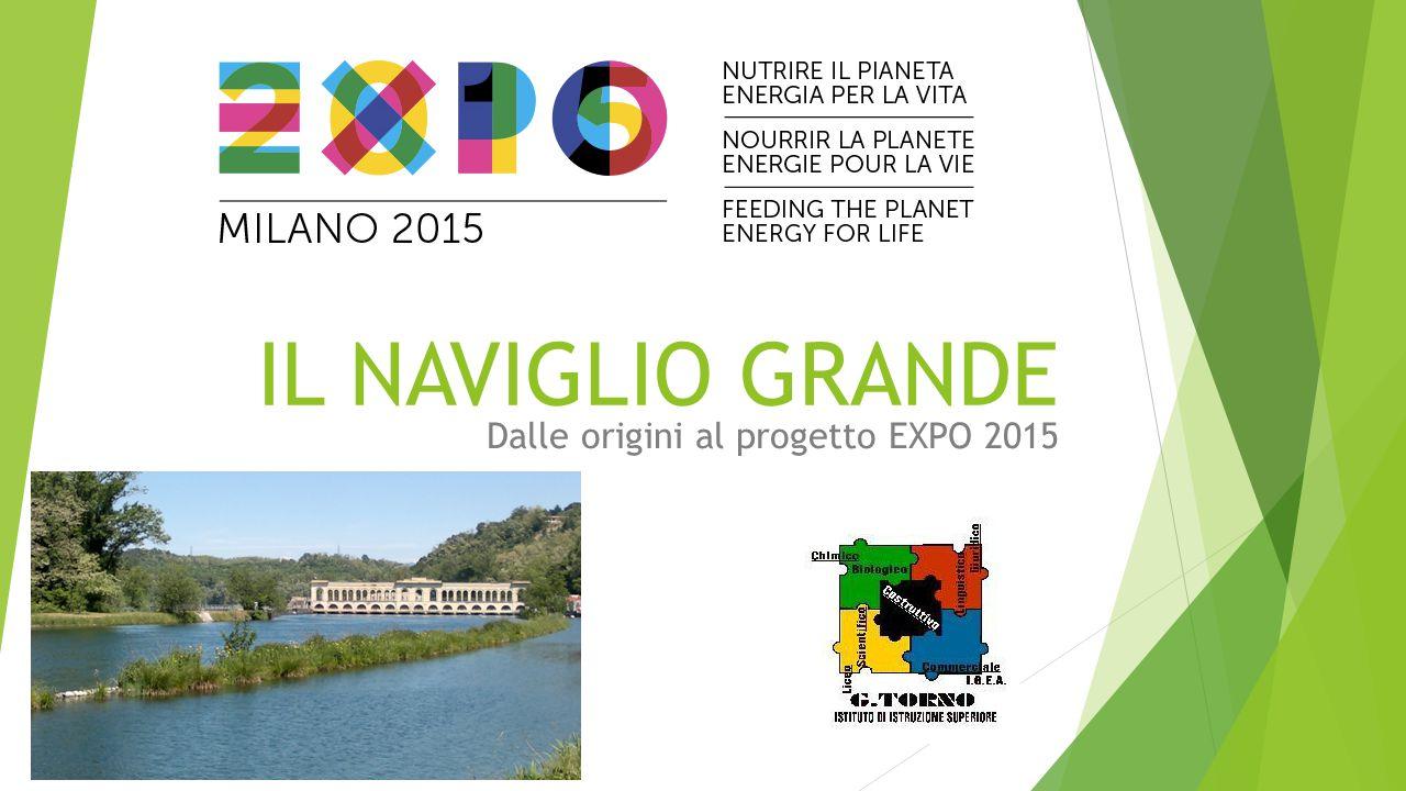 IL NAVIGLIO GRANDE Dalle origini al progetto EXPO 2015