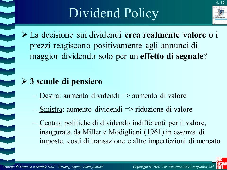 1- 12 Copyright © 2007 The McGraw-Hill Companies, SrlPrincipi di Finanza aziendale 5/ed – Brealey, Myers, Allen,Sandri  La decisione sui dividendi cr